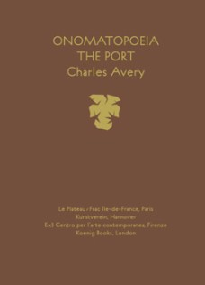Katalog Charles Avery Onomatopoeia: The Port