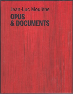 Katalog Jean-Luc Moulène Opus & Documents
